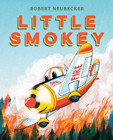 Little Smokey by Robert Neubecker