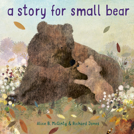 A Story for Small Bear by Alice B. McGinty