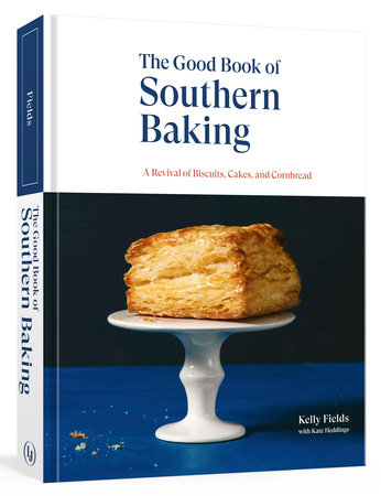 The Good Book of Southern Baking by Kelly Fields and Kate Heddings