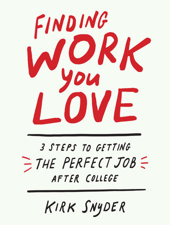 Finding Work You Love by Kirk Snyder