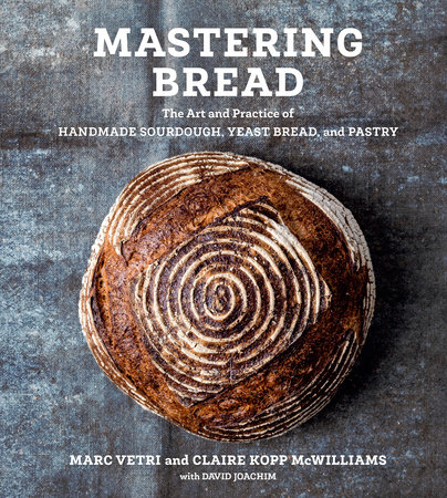 Mastering Bread by Marc Vetri, Claire Kopp McWilliams and David Joachim