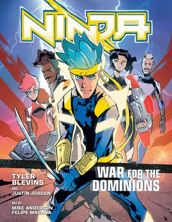 "Ninja: War for the Dominions by Tyler ""Ninja"" Blevins and Justin Jordan, art by Felipe Magaña"