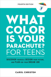 What Color Is Your Parachute? for Teens, Fourth Edition
