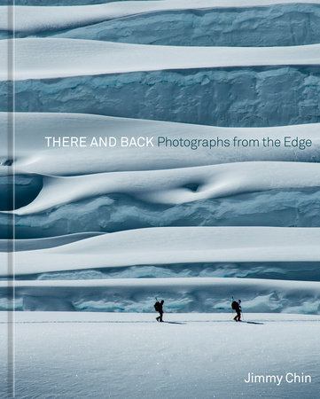 There and Back by Jimmy Chin