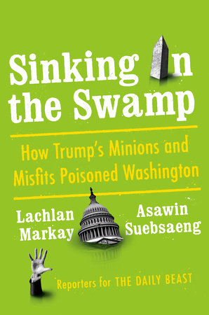 Sinking in the Swamp by Lachlan Markay and Asawin Suebsaeng