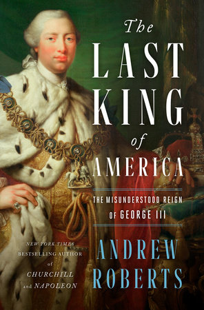 The Last King of America by Andrew Roberts