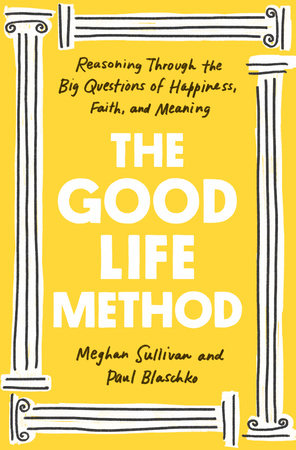 The Good Life Method by Meghan Sullivan and Paul Blaschko