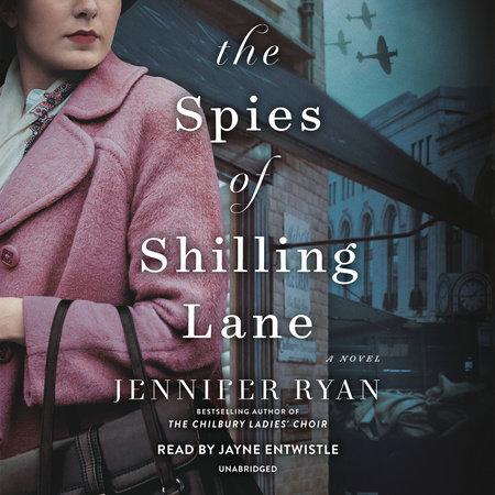 The Spies of Shilling Lane by Jennifer Ryan