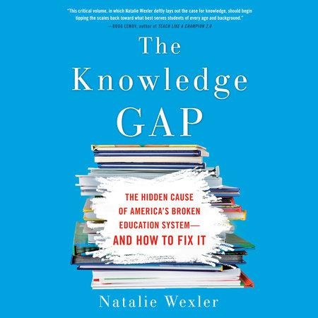 Special Educations Hidden Racial Gap >> The Knowledge Gap By Natalie Wexler 9780735213555 Penguinrandomhouse Com Books