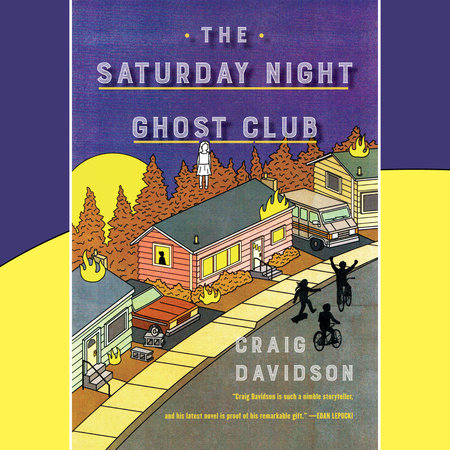 The Saturday Night Ghost Club by Craig Davidson