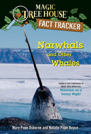 Narwhals and Other Whales by Mary Pope Osborne and Natalie Pope Boyce; illustrated by Isidre Monés