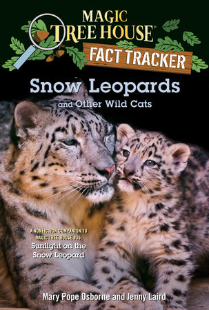Snow Leopards and Other Wild Cats by Mary Pope Osborne and Jenny Laird