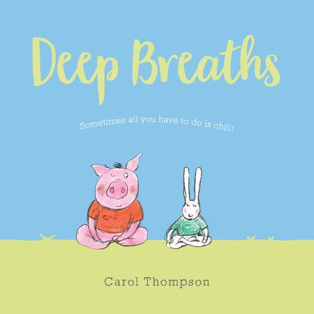 Deep Breaths by Carol Thompson