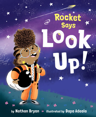 Rocket Says Look Up! by Nathan Bryon