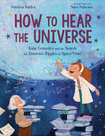 How to Hear the Universe by Patricia Valdez