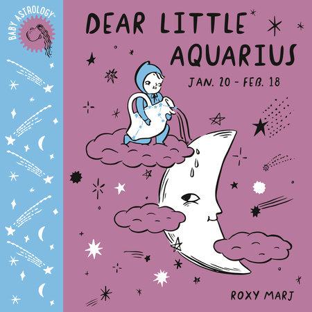 Baby Astrology: Dear Little Aquarius by Roxy Marj