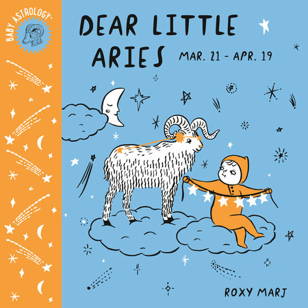 Baby Astrology: Dear Little Aries by Roxy Marj