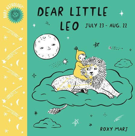 Baby Astrology: Dear Little Leo by Roxy Marj