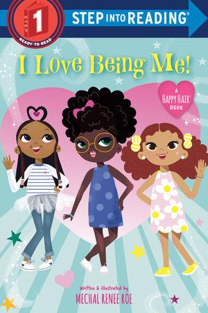 I Love Being Me! by Mechal Renee Roe