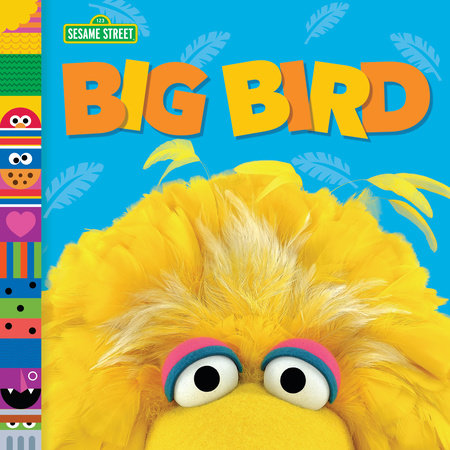 Big Bird (Sesame Street Friends) by Andrea Posner-Sanchez
