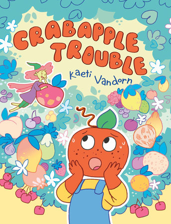 Crabapple Trouble by Kaeti Vandorn