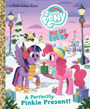 My Little Pony Best Gift Ever: A Perfectly Pinkie Present by Bonnie Ventura