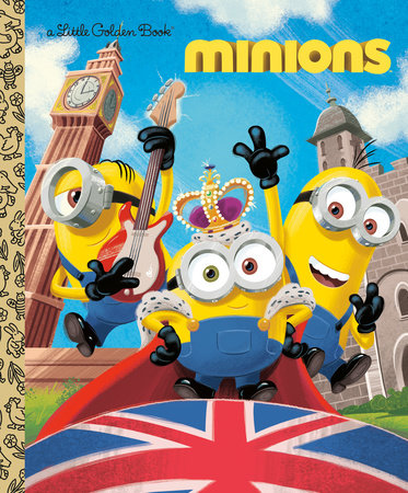 Minions Little Golden Book by Rachel Chlebowski