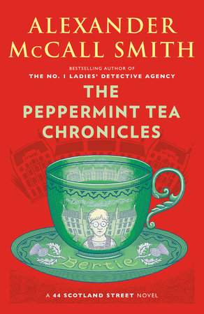 The Peppermint Tea Chronicles by Alexander McCall Smith