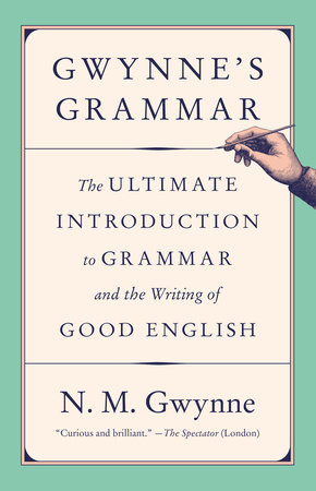 Gwynne's Grammar by N.M. Gwynne