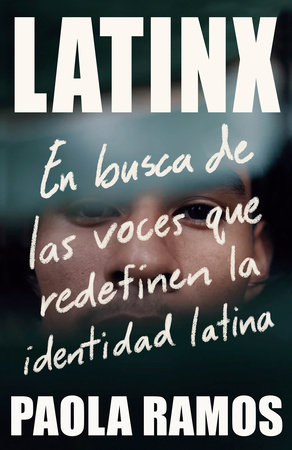Latinx by Paola Ramos