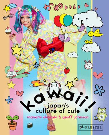 Kawaii! by Manami Okazaki and Geoff Johnson