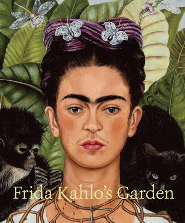 Frida Kahlo's Garden by Adriana Zavala