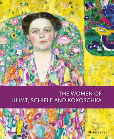 The Women of Klimt, Schiele and Kokoschka by