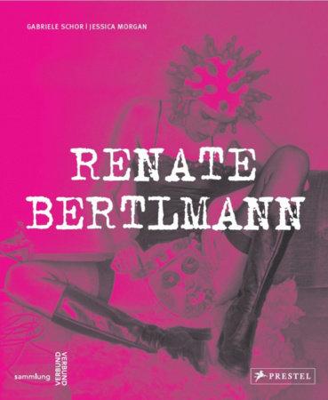 Renate Bertlmann by Gabriele Schor and Jessica Morgan
