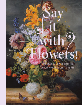 Say it With Flowers by Rolf H. Johannsen and Stella Rollig