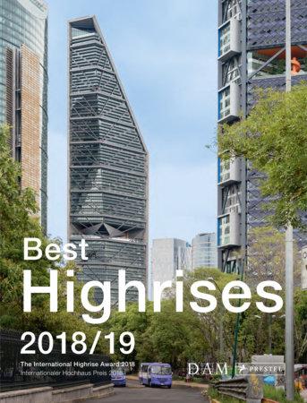 Best Highrises 2018/19 by Peter Cachola Schmal, Peter Körner and Maximilian Liesner