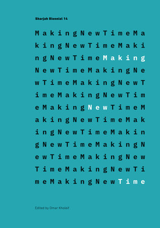 Making New Time by Omar Kholeif