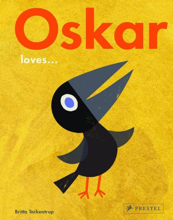 Oskar Loves... by Britta Teckentrup