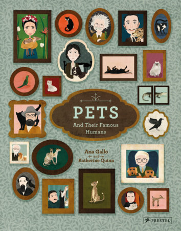 Pets and Their Famous Humans by Ana Gallo