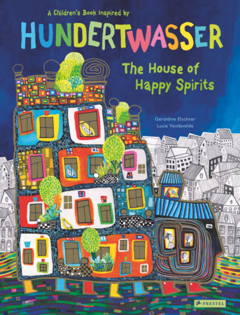 The House of Happy Spirits by Géraldine Elschner, Lucie Vandevelde