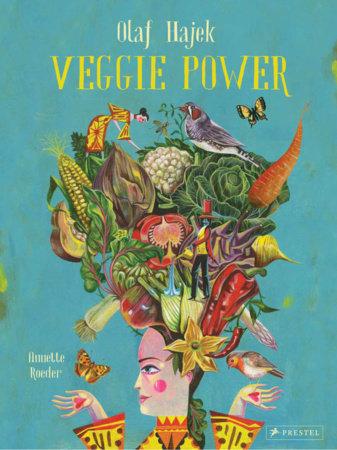 Veggie Power by Annette Roeder