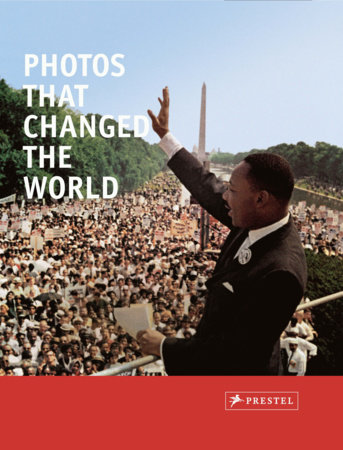 Photos that Changed the World by Peter Stepan