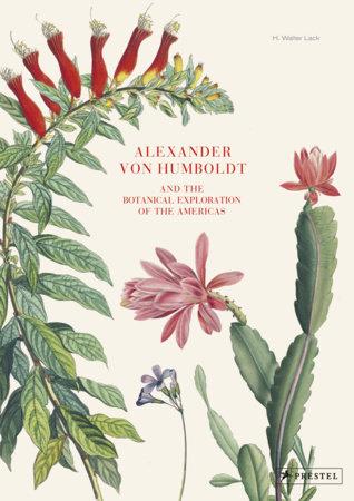 Alexander von Humboldt by H. Walter Lack