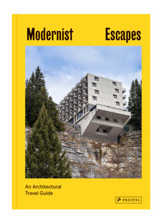Modernist Escapes by Stefi Orazi
