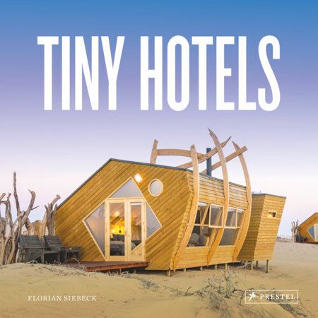 Tiny Hotels by Florian Siebeck