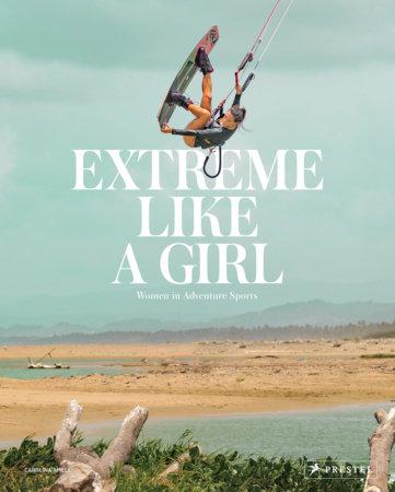 Extreme Like a Girl by Carolina Amell