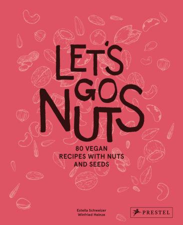 Let's Go Nuts by Estella Schweizer