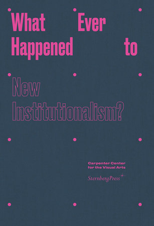 What Ever Happened to New Institutionalism? by