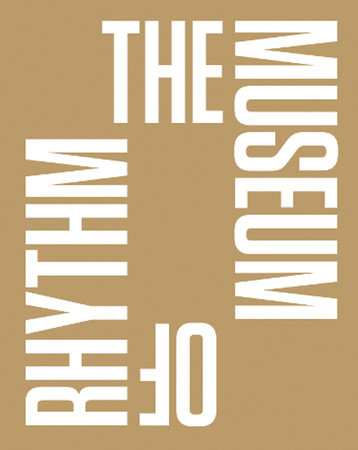 The Museum of Rhythm by