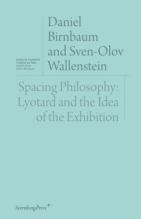 Spacing Philosophy by Daniel Birnbaum and Sven-Olov Wallenstein